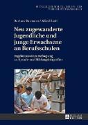 Cover-Bild zu Neu zugewanderte Jugendliche und junge Erwachsene an Berufsschulen von Baumann, Barbara