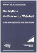 Cover-Bild zu Der Mythos als Brücke zur Wahrheit von Baumann-Eisenack, Barbara