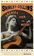 Cover-Bild zu Collins, Shirley: America Over the Water