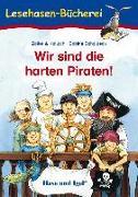Cover-Bild zu Wir sind die harten Piraten! von Zöller & Kolloch