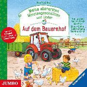 Cover-Bild zu Meine allerersten Minutengeschichten und Lieder. Auf dem Bauernhof (Audio Download) von Mai, Manfred