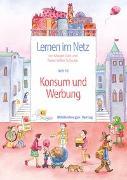 Cover-Bild zu Datz, Margret: Lernen im Netz 16 - Konsum und Werbung