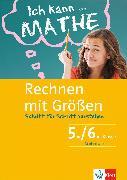 Cover-Bild zu Klett Ich kann... Mathe - Größen 5./6. Klasse (eBook) von Homrighausen, Heike