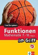 Cover-Bild zu Klett Funktionen im Griff Mathematik 7.-10. Klasse (eBook) von Homrighausen, Heike