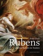 Cover-Bild zu Stiegemann, Christoph (Hrsg.): Peter Paul Rubens und der Barock im Norden