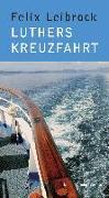 Cover-Bild zu Leibrock, Felix: Luthers Kreuzfahrt (eBook)