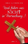 Cover-Bild zu Sterpenich, Christiane: Und führe uns nicht in Versuchung (eBook)