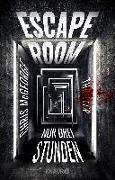Cover-Bild zu McGeorge, Chris: Escape Room - Nur drei Stunden