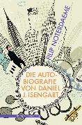 Cover-Bild zu Noterdaeme, Filip: Die Autobiografie von Daniel J. Isengart (eBook)