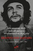 Cover-Bild zu Che Guevara, Ernesto: Ich umarme dich mit all meiner revolutionären Hingabe