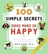 Cover-Bild zu David Niven, PhD: 100 Simple Secrets Why Dogs Make Us Happy (eBook)