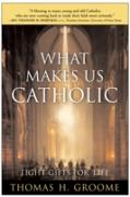 Cover-Bild zu Groome, Thomas H.: What Makes Us Catholic (eBook)