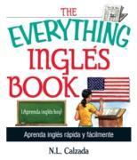 Cover-Bild zu Calzada, N. L.: The Everything Ingles Book (eBook)