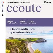 Cover-Bild zu Französisch lernen Audio - Die Normandie der Impressionisten (Audio Download) von Verlag, Spotlight