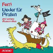 Cover-Bild zu Lieder für Piraten und andere Wasserratten (Audio Download) von Ferri