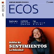 Cover-Bild zu Spanisch lernen Audio - Über Gefühle sprechen (Audio Download) von Verlag, Spotlight