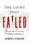 Cover-Bild zu Holmes, Stephen: The Light That Failed: Why the West Is Losing the Fight for Democracy