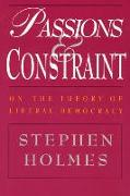 Cover-Bild zu Holmes, Stephen: Passions and Constraint - On the Theory of Liberal Democracy
