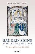 Cover-Bild zu Holmes, Stephen Mark: Sacred Signs in Reformation Scotland
