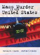 Cover-Bild zu Holmes, Ronald M.: Mass Murder in the United States