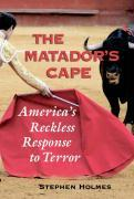 Cover-Bild zu Holmes, Stephen: The Matador's Cape: America's Reckless Response to Terror