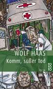 Cover-Bild zu Haas, Wolf: Komm, süßer Tod