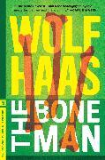 Cover-Bild zu Haas, Wolf: The Bone Man (eBook)