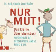 Cover-Bild zu Croos-Müller, Claudia: Nur Mut! Das kleine Überlebensbuch