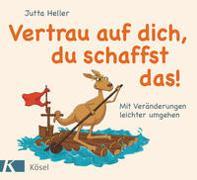 Cover-Bild zu Heller, Jutta: Vertrau auf dich, du schaffst das!