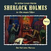 Cover-Bild zu Sherlock Holmes, Die neuen Fälle, Fall 32: Der Fall John Watson (Audio Download) von Butcher, Maureen