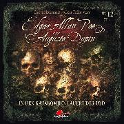 Cover-Bild zu Edgar Allan Poe & Auguste Dupin, Folge 12: In den Katakomben lauert der Tod (Audio Download) von Duschek, Markus