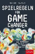 Cover-Bild zu Friedrich, Kerstin: Spielregeln für Game Changer (eBook)