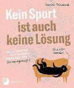 Cover-Bild zu Friedrich, Kerstin: Kein Sport ist auch keine Lösung