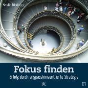 Cover-Bild zu Friedrich, Kerstin: Fokus finden (eBook)