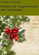 Cover-Bild zu BioNatur für Fortgeschrittene und Therapeuten (eBook) von Dr Burkhardt, Guenter