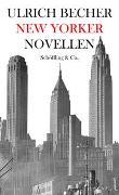 Cover-Bild zu Becher, Ulrich: New Yorker Novellen