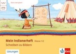 Cover-Bild zu Mein Indianerheft. Schreiben zu Bildern. Arbeitsheft Anfangsunterricht 1. Schuljahr