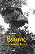 Cover-Bild zu Berger, Fritz: Bäume in meinem Leben (eBook)