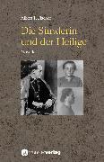 Cover-Bild zu Fischer, Albert T.: Die Sünderin und der Heilige (eBook)