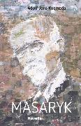 Cover-Bild zu Koemeda, Adolf Jens: Masaryk (eBook)