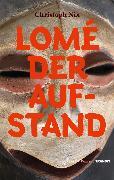Cover-Bild zu Nix, Christoph: Lomé - Der Aufstand (eBook)
