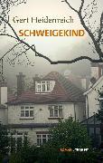 Cover-Bild zu Heidenreich, Gert: Schweigekind (eBook)