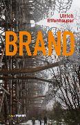 Cover-Bild zu Effenhauser, Ulrich: Brand (eBook)