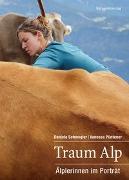 Cover-Bild zu Schwegler, Daniela: Traum Alp