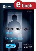 Cover-Bild zu Kriminell gut lesen Französisch 1.-3. Lernjahr (eBook) von Paraire, Ines