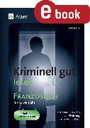 Cover-Bild zu Kriminell gut lesen Französisch 4.-6. Lernjahr (eBook) von Paraire, Ines