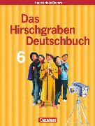 Cover-Bild zu Das Hirschgraben Deutschbuch, Mittelschule Bayern, 6. Jahrgangsstufe, Schülerbuch von Bonora, Susanne