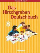 Cover-Bild zu Das Hirschgraben Deutschbuch, Mittelschule Bayern, 8. Jahrgangsstufe, Schülerbuch, Für Regelklassen von Bonora, Susanne