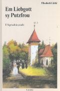 Cover-Bild zu Lüthi, Elisabeth: Em Liebgott sy Putzfrou