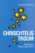 Cover-Bild zu Hofmann, Hermann: Chrischtelis Troum